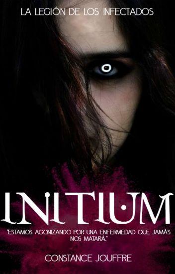 INITIUM (#1 La legión de los infectados)