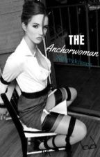 The Anchorwoman - Dirty Story. by xdirtykisses