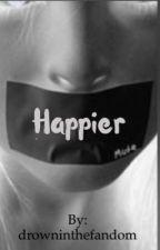 Happier| phan by drowninthefandom