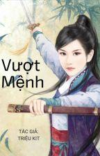 [BHTT] Vượt Mệnh - Triệu Kit by BachLinh113