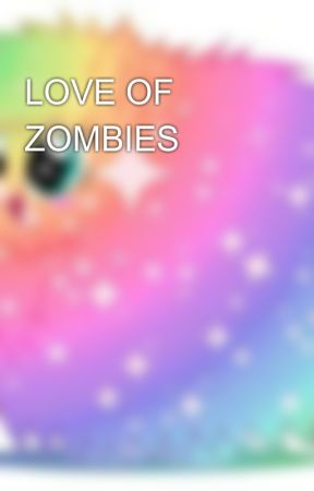 LOVE OF ZOMBIES ?? by LaughingRosa