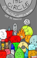 The Circle. - Bfdi. [COMPLETED][OLD] by Tinsope