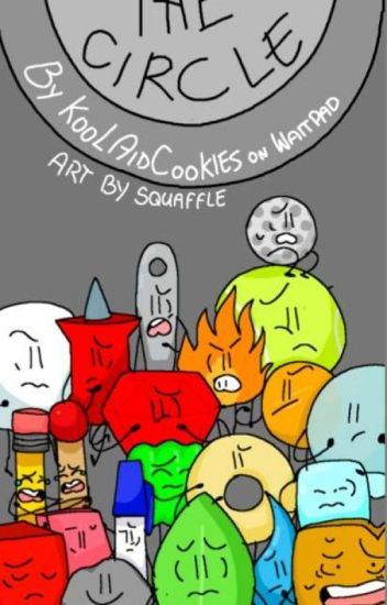 The Circle  - Bfdi  [COMPLETED][OLD] - meatballs - Wattpad