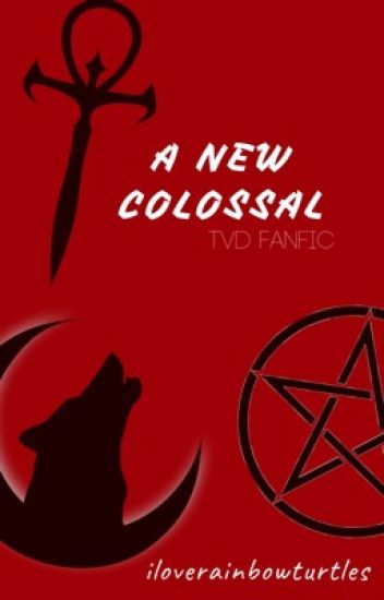 A New Colossal ~ The Vampire Diaries