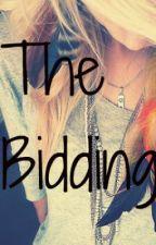 The Bidding by HakunaMatatallAnna