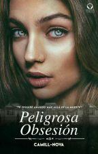 Peligrosa Obsesión  by KamillNova