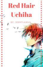 Red Hair Uchiha by jennylam65