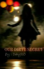 OUR DIRTY SECRET 《B.S》↨ PENNYWISE by Suky965