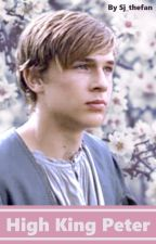 High King Peter (Peter Pevensie x reader) by Sj_thefan