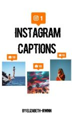 Instagram Captions  by elizabeth-irwinn