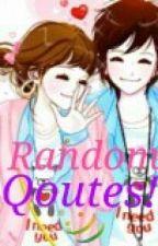 Random Qoutes :) by michaelaanito024