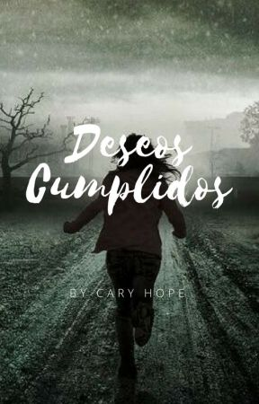 DESEOS CUMPLIDOS |COMPLETA| by CaryHope