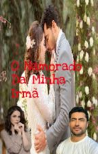 O NAMORADO DA MINHA IRMÃ by _GUCILIA_