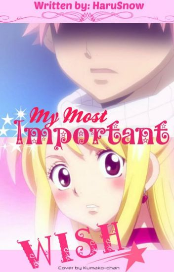 My Most Important Wish... (NaLu Fanfic) [Ongoing Again!]