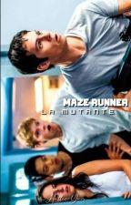 Maze Runner: La Mutante(Thomas Y tú) *TERMINADA* by Brii_A