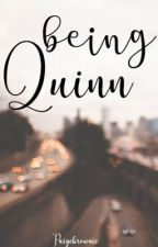 Being Quinn by Paigebrownie