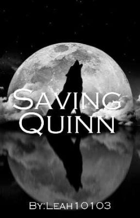 Saving Quinn by Leah10103
