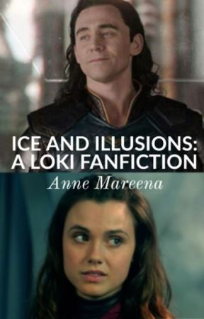 Ice and Illusions: A Loki Fanfiction - Chapter Seven - Wattpad