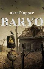 BARYO Ang Muling Pagdayo by akosiNupper