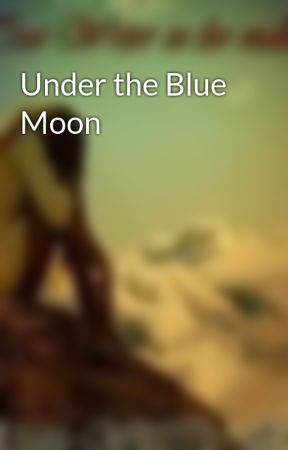 Under the Blue Moon by dream-write-hope