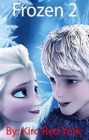 Frozen 2: Jelsa(Queen Elsa X Jack Frost) Chapter 7 (I Will