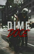 Dime doce by M23A7G