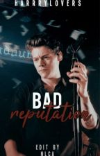 Bad Reputation |harrystyles| by harrryloves