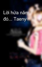 Lời hứa năm đó... Taeny by Py_Jung