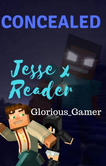 Concealed Jesse X Reader Minecraft Story Mode Glorious Gamer