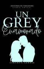 Un Grey enamorado  by cinthyasarriaof