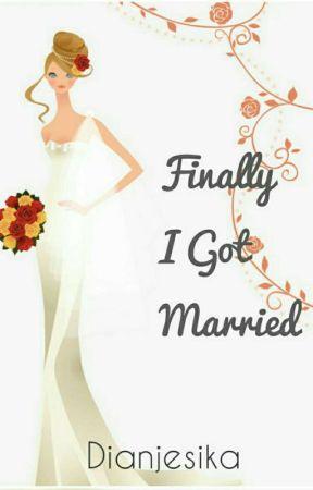 Finally I Got Married by dianjesika