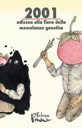 2001: Odissea alla fiera della mescolanza genetica by PatrizioPinna