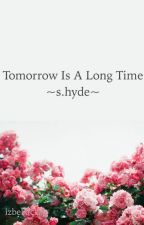 Tomorrow Is A Long Time ~ s.hyde ~ by izbeback