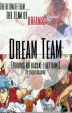 Dream Team: Kuroko No Basket LAST GAME by shirotoramina