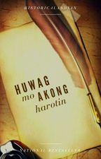 Huwag Mo Akong Harotin by KMDalins