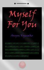 Myself For You | ✔️ by Kyusako