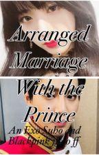 Arranged Marriage With The Prince [Exo Suho x Blackpink Jisoo ff] by xxJichu14xx