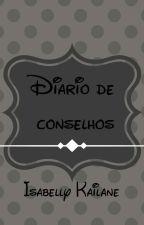 Diario de conselhos by IsabellyKarma