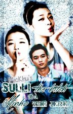 Sulli The Bitch and Minho The Jerk (Currently Revising) by MicKhu