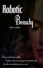 Robotic Beauty by TheGhostOfARose