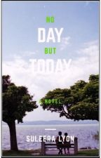 No Day But Today by Suleera
