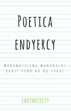 Poetica Endyercy by Endymeercey