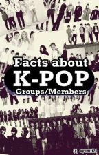 Facts about K-POP Groups/Members by ayumii21
