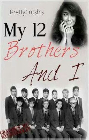 My 12 Brothers And I? (Complete)(Book 1)