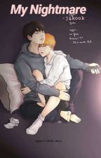 My Nightmare || Jikook (completed)  by aggelikhh_mar
