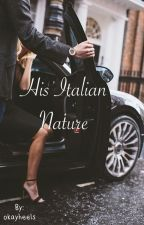 His Italian Nature by okayheels