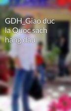 GDH_Giao duc la Quoc sach hang dau by HoangDo9
