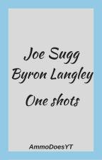 Joe Sugg/ Byron Langley one shots by AmmoDoesYT