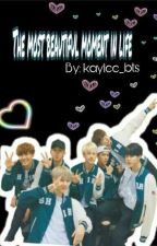 The Most Beautiful Moment In Life BTS FF by kaylee_bts