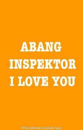 Abang Inspektor, I Love You by nobitadorae